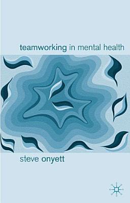 Teamworking in Mental Health PDF