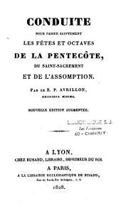Conduite pour passer saintement les fêtes et octaves de la Pentecôte, du Saint-Sacrement, et de l'Assomption