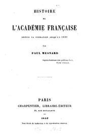 Histoire de l'Académie française depuis sa fondation jusqu'en 1830