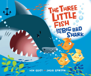 The Three Little Fish and the Big Bad Shark Book
