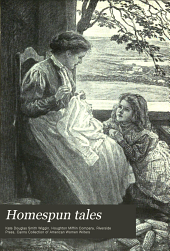 Homespun Tales: Rose O' the River, The Old Peabody Pew, and Susanna and Sue