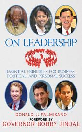 On Leadership: Essential Principles for Business, Political, and Personal Success