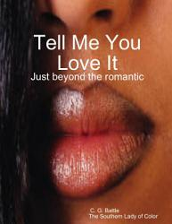 Tell Me You Love It PDF