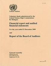 Voluntary Funds Administered by the United Nations High Commissioner for Refugees: Financial Report and Audited Financial Statements for the Year Ended 31 December 2009 and Report of the Board of Auditors