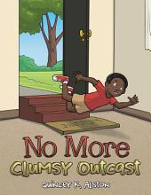 No More Clumsy Outcast
