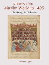 A History Of The Muslim World To 1405 PDF