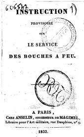 Instruction provisoire sur le service des bouches a feu: Instruction provisoire sur le service des bouches a feu. 1