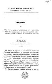 Notice sur une collection manuscrite de documents concernant la révolution Brabançonne et la restauration autrichienne qui est conservée aux archives du royaume