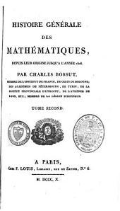 Histoire générale des mathématiques, depuis leur origine jusquà l'année 1808: Volume2