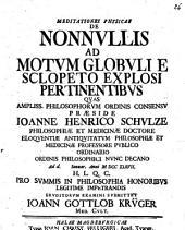 Meditationes phys. de nonnullis ad motum globuli e sclopeto explosi pertinentibus