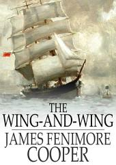 The Wing-and-Wing: Or, Le Feu-Follet