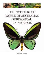 The Invertebrate World of Australia s Subtropical Rainforests PDF