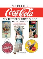 Petretti's Coca-Cola Collectibles Price Guide: The Encyclopedia of Coca-Cola Collectibles, Edition 12