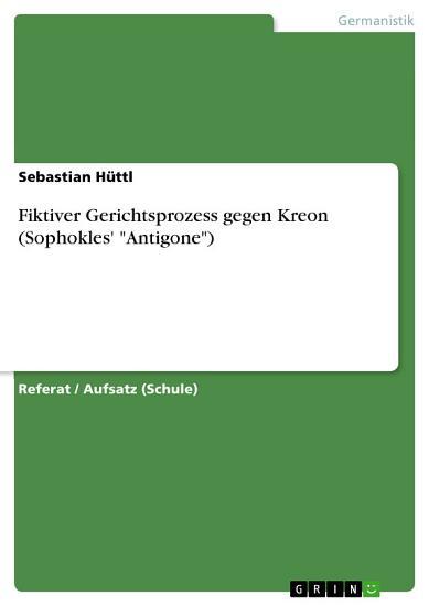 Fiktiver Gerichtsprozess gegen Kreon  Sophokles   Antigone   PDF