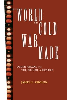 The World the Cold War Made PDF