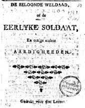 De beloonde weldaad, of De eerlyke soldaat, en eenige andere aardigheeden: gedrukt voor den leezer
