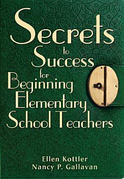 Secrets to Success for Beginning Elementary School Teachers PDF