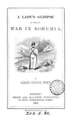 A Lady's Glimpse of the Late War in Bohemia