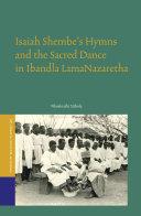 Isaiah Shembe's Hymns and the Sacred Dance in Ibandla lamaNazaretha