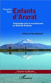Enfants d'Ararat: Témoignages pour la reconnaissance du Génocide Arménien