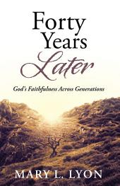Forty Years Later: God's Faithfulness Across Generations