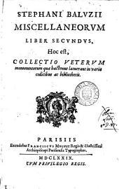 Stephani Baluzii miscellaneorum liber primus [-septimus].