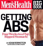 The Men's Health Big Book: Getting Abs: Four Weeks to a Flat, Ripped Stomach!