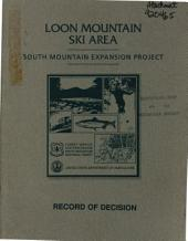 White Mountain National Forest (N.F.), Loon Mountain Ski Area, South Mountain Expansion Project: Environmental Impact Statement