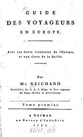 Guide des voyageurs en Europe: avec une carte itinéraire de l'Europe, et une carte de la Suisse, Volume1