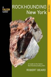 Rockhounding New York: A Guide to the State's Best Rockhounding Sites