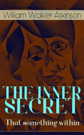 THE INNER SECRET - That something within: The Journey of Self-Discovery
