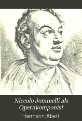 Niccolò Jommelli als Opernkomponist: Mit einer Biographie, Band 2