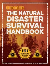 The Natural Disaster Survival Handbook: 151 Survival Tactics and Tips