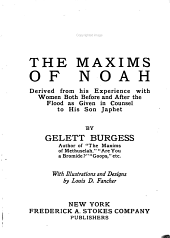 The Maxims of Noah: Derived from His Experience with Women Both Before and After the Flood as Given in Counsel to His Son Japhet