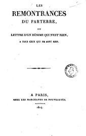 Les remontrances du parterre: ou, Lettre d'un homme qui n'est rien, à tous ceux qui ne sont rien, Volume51