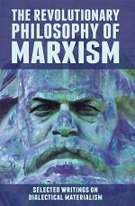 The Revolutionary Philosophy of Marxism