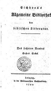 Allgemeine Bibliothek der biblischen Litteratur: Sechster Band, Band 6