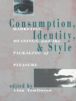 Consumption, Identity and Style