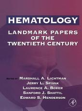 Hematology: Landmark Papers of the Twentieth Century