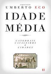 Idade Média Catedrais, Cavaleiros e Cidades