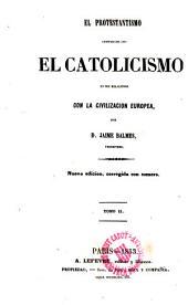 El protestantismo comparado con el católicismo en sus relaciones con la civilización europea