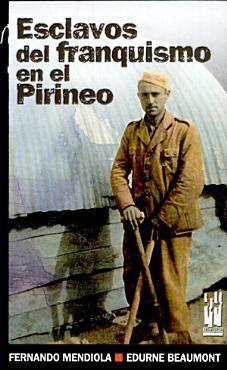 Esclavos del franquismo en el Pirineo PDF