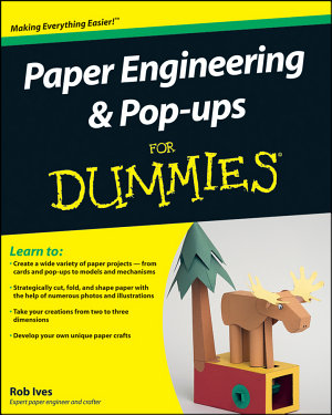 Paper Engineering and Pop ups For Dummies