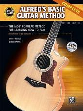 Alfred's Basic Guitar Method, Complete: The Most Popular Method for Learning How to Play