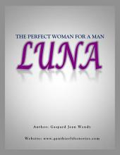 Luna The Perfect Woman for a Man: Luna