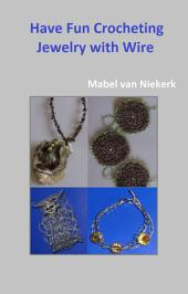 Have fun crocheting jewelry with wire