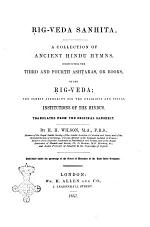 Rig-Veda Sanhitá a Collection of Ancient Hindú Hymns Translated from the Original Sanskrit by H.H. Wilson