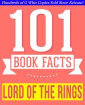 The Lord of the Rings - 101 Amazing Facts You Didn't Know: Fun Facts and Trivia Tidbits Quiz Game Books