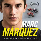 Marc Marquez: Dreams Come True: My Story