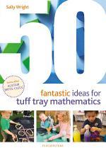 50 Fantastic Ideas for Tuff Tray Mathematics